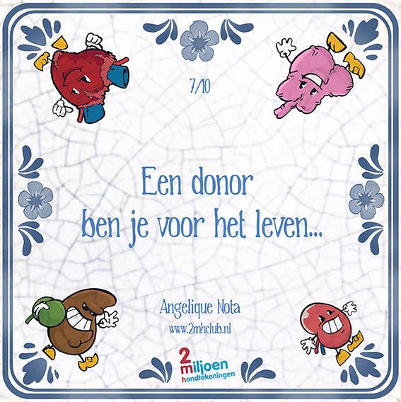 Uitleg: Als je levende donor wordt of post-mortale donor bent, in beide gevallen kun je het leven van een ander redden. #Tegeltjeswijsheid nr7
